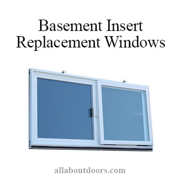 Basement Windows, Replacement Inserts