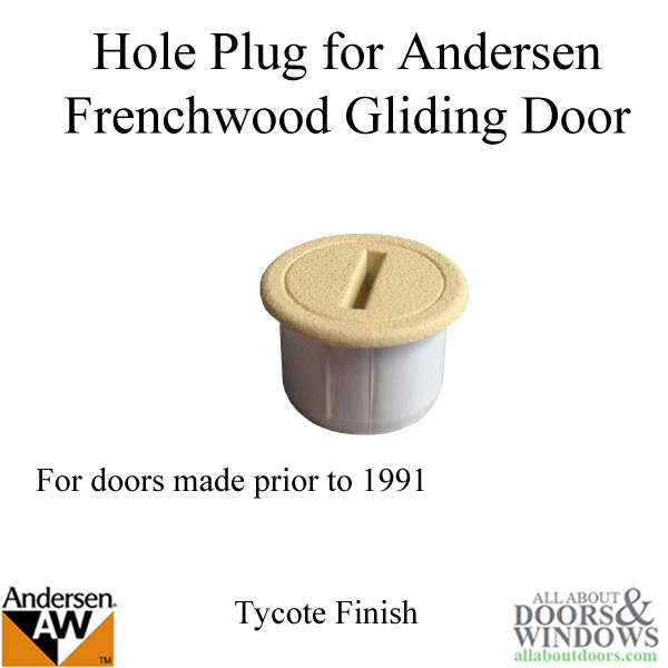 Hole Plug Andersen Frenchwood Gliding Pre 1991 Tycote