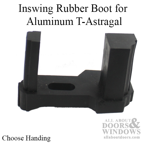 Inswing Rubber Boot For Aluminum T Astragal Choose Handing
